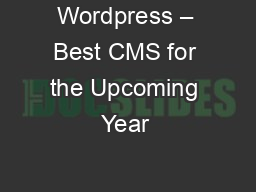 Wordpress – Best CMS for the Upcoming Year