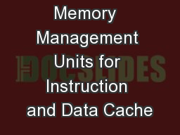 Memory  Management Units for Instruction and Data Cache
