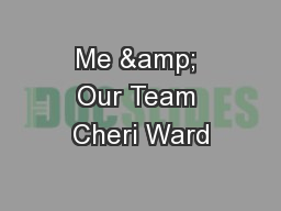 Me & Our Team Cheri Ward PowerPoint PPT Presentation