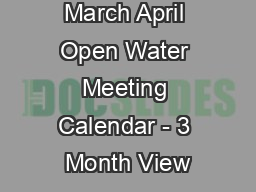 February March April Open Water Meeting Calendar - 3 Month View