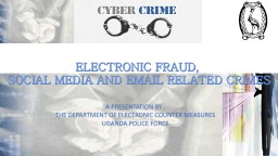 ELECTRONIC FRAUD,  SOCIAL MEDIA AND EMAIL RELATED CRIMES