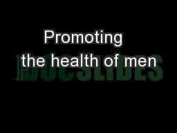 Promoting  the health of men PowerPoint PPT Presentation