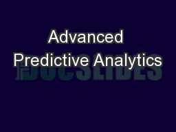 Advanced Predictive Analytics PowerPoint PPT Presentation