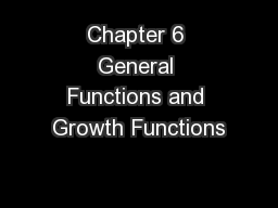 Chapter 6 General Functions and Growth Functions