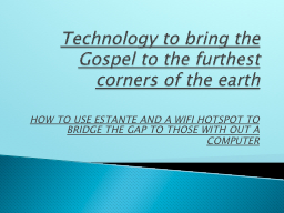 Technology to bring the Gospel to the furthest corners of the earth