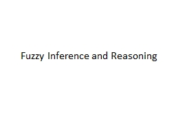 Fuzzy Inference  and  Reasoning