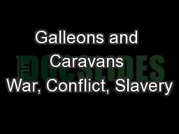 Galleons and Caravans War, Conflict, Slavery