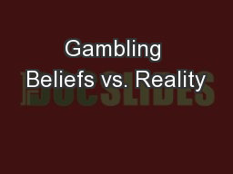 Gambling Beliefs vs. Reality