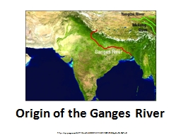 Origin of the Ganges River