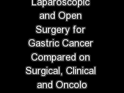 Robotic, Laparoscopic and Open Surgery for Gastric Cancer Compared on Surgical, Clinical and Oncolo