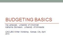Budgeting Basics Hal Jankowski, University of Cincinnati
