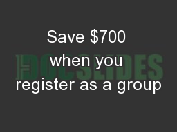 Save $700 when you register as a group