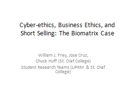 Cyber-ethics, Business Ethics, and Short Selling: The Biomatrix Case