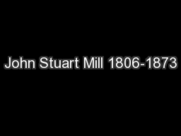 John Stuart Mill 1806-1873 PowerPoint PPT Presentation