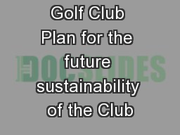Hopeman Golf Club Plan for the future sustainability of the Club