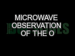 MICROWAVE OBSERVATION OF THE O