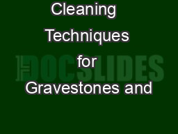 Cleaning  Techniques for Gravestones and PowerPoint PPT Presentation