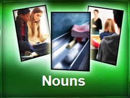 Nouns What is a noun? A