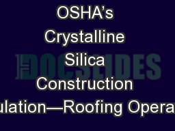 OSHA's Crystalline Silica Construction Regulation—Roofing Operations