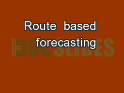 Route  based   forecasting