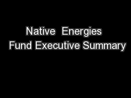Native  Energies  Fund Executive Summary