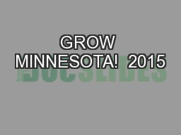 GROW MINNESOTA!  2015