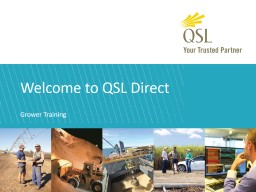 Welcome to QSL Direct Grower Training PowerPoint PPT Presentation