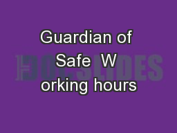Guardian of Safe  W orking hours
