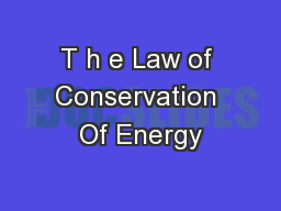 T h e Law of Conservation Of Energy