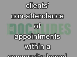 Exploring reasons for clients� non-attendance of appointments within a community-based alcohol se