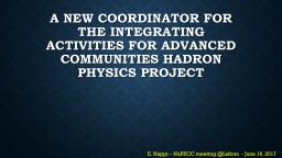 A new chance for the HADRON PHYSICS community