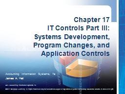 Chapter 17 IT Controls Part III: