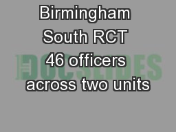 Birmingham South RCT 46 officers across two units