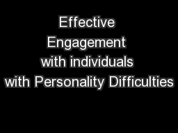 Effective Engagement with individuals with Personality Difficulties