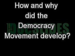 How and why did the Democracy Movement develop?