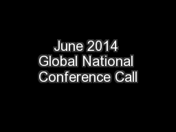 June 2014 Global National Conference Call