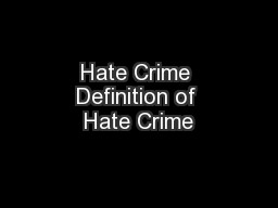 Hate Crime Definition of Hate Crime