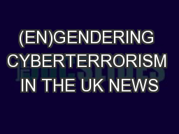 (EN)GENDERING CYBERTERRORISM IN THE UK NEWS