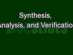 Synthesis, Analysis, and Verification