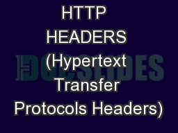 HTTP  HEADERS (Hypertext Transfer Protocols Headers)