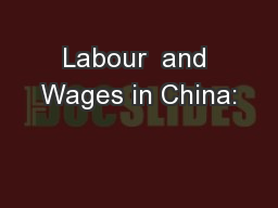 Labour  and Wages in China: