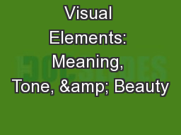 Visual Elements: Meaning, Tone, & Beauty