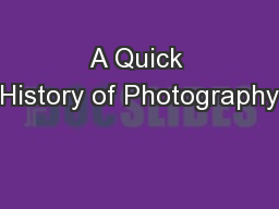 A Quick History of Photography PowerPoint PPT Presentation