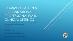 Communication & organizational professionalism in clinical settings PowerPoint PPT Presentation