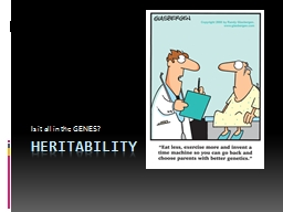 Heritability Is it all in the GENES?