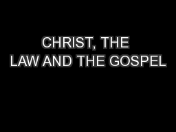 CHRIST, THE LAW AND THE GOSPEL PowerPoint PPT Presentation