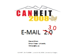 E-MAIL  2.0 3.0 CANHEIT | On the EDGE | June 15-18, 2008 | University of Calgary