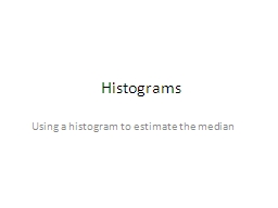 Histograms Using a histogram to estimate the median