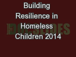 Building Resilience in Homeless Children 2014
