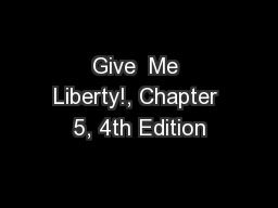 Give  Me Liberty!, Chapter 5, 4th Edition